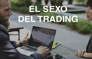 EL SEXO DEL TRADING
